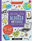 How to Be a Blogger and Vlogger in 10 Easy Lessons: Learn How to Create Your Own Blog, Vlog, or Podcast and Get It Out in the Blogosphere! by Shane Birley (Spiral bound, 2016)