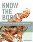 Know the Body : Muscle, Bone, and Palpation Essentials by Joseph E. Muscolino (2011, Paperback)
