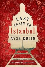 Last Train to Istanbul by Ayse Kulin (2013, Paperback)