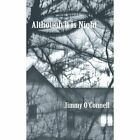 Although it is Night by Jimmy O'Connell (Paperback, 2013)