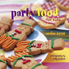 Party Food for Kids by Caroline Marson (Hardback, 2007)