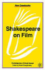 Shakespeare on Film: Contemporary Critical Essays by Shaughnessy (Paperback, 2003)