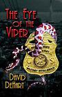 Eye of the Viper: A Dan Dailey Novel by David (Paperback, 2005)