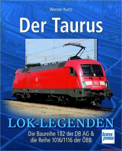 Série 182 de la DB AG et 1016//1116 des ÖBB Manuel du Taurus locomotive-légendes