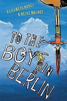 To the Boy in Berlin von Elizabeth Honey | Buch | Zustand gut