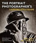 The Portrait Photographer's Lighting Style Guide: Recipes for Lighting and Composing Professional Portraits by James Cheadle, Peter Travers (Paperback / softback, 2011)