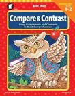 Basic Skills: Compare and Contrast : Using Comparisons and Contrasts to Build Comprehension by Karen Clemens Warrick (2000, Paperback)
