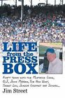 Life from the Press Box: Life from the Press Box: Forty Years with the Mustache Gang, O.J., John Madden, the Big Unit, Sweet Lou, Junior Griffey and Ichiro... by Jim Street (Paperback / softback, 2014)