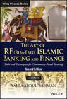 The Art of RF (Riba-Free) Islamic Banking and Finance: Tools and Techniques for Community-Based Banking by Yahia Abdul-Rahman (Hardback, 2014)