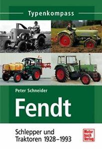 P-Schneider-FENDT-Schlepper-und-Traktoren-1928-1993-Buch-Typenkompass-NEU