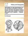 Terr-Filius: Or, the Secret History of the University of Oxford; In Several Essays. to Which Are Added, Remarks Upon a Late Book, Entitled, University Education, by R. Newton, ... Volume 1 of 2 by N Amhurst (Paperback / softback, 2010)