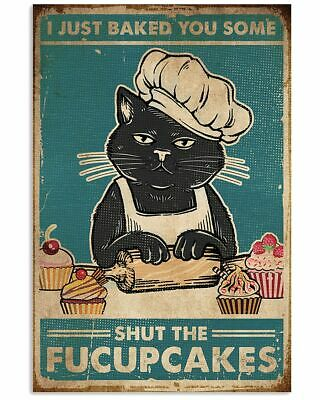 Cat I Just Baked You Some Shut The Fucupcakes Satin portrait Poster