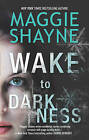 Wake To Darkness (A Brown and de Luca Novel, Book 2) by Maggie Shayne (Paperback, 2016)