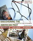 Discovering the American Past: A Look at the Evidence, Volume II: Since 1865 by Susan D. Becker, William Bruce Wheeler, Lorri Glover (Hardback, 2011)