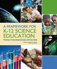A Framework for K-12 Science Education: Practices, Crosscutting Concepts, and Core Ideas by National Research Council, Division of Behavioral and Social Sciences and Education, Board on Science Education, Committee on Conceptual Framework for the New K-12 Science Education Standards (Paperback, 2012)