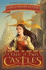 A Tale of Two Castles by Gail Carson Levine (2011, Hardcover)