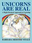 Unicorns are Real: Right-brained Approach to Learning by Barbara Meister Vitale (Paperback, 1985)