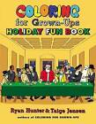 Coloring for Grown-Ups Holiday Fun Book by Ryan Hunter, Taige Jensen (Paperback / softback, 2013)