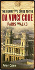 The Definitive Guide to the DA Vinci Code: Paris Walks by Peter Caine (Paperback, 2006)