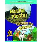 Machu Pichu & Through the Fence - Macmillan Childrens Readers by Murray Pile (Paperback, 2005)