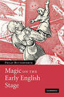 Magic on the Early English Stage by Philip Butterworth (Paperback, 2010)