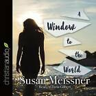 A Window to the World by Susan Meissner (CD-Audio, 2016)