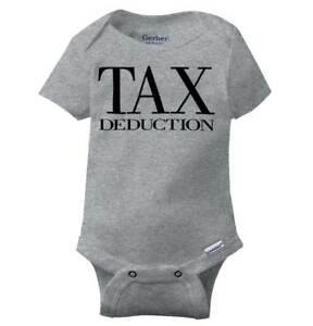 b82bdd09dc9c Tax Deduction Funny Shirt Cool Baby Gift Cute Sarcastic Edgy Gerber ...