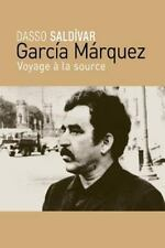 García Márquez: Voyage à la Source by Dasso Saldívar (2013, Paperback)