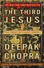 The Third Jesus: The Christ We Cannot Ignore by M D Deepak Chopra (Paperback / softback)