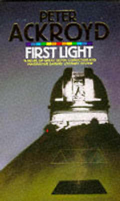 First Light (Abacus Books), Ackroyd, Peter | Paperback Book | Acceptable |