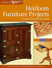 Heirloom Furniture Projects: Timeless Projects for Your Home by Fox Chapel Publishing (Paperback, 2008)