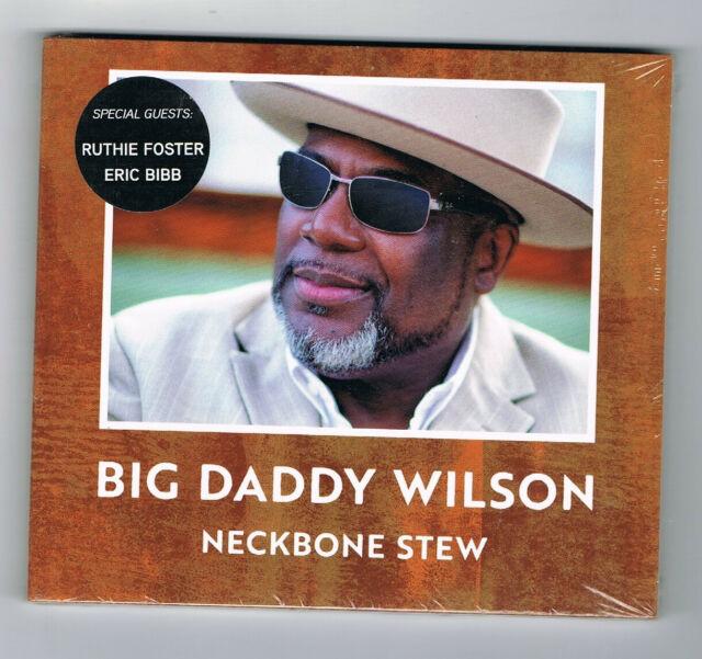 ♫ - BIG DADDY WILSON - NECKBONE STEW - CD 12 TITRES - 2017 - NEUF NEW NEU - ♫