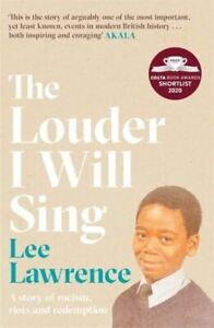 The-Louder-I-Will-Sing-A-story-of-racism-riots-and-redemption-by-Lee-Lawrence