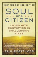 Soul Of A Citizen: Living With Conviction In Challenging Times By Paul Rogat Loe on sale