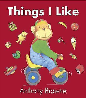 Things I Like by Anthony Browne BRAND NEW BOOK (Board book, 2009)