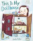 This Is My Dollhouse by Giselle Potter (Hardback, 2016)