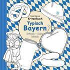 Das kleine Kritzelbuch: Typisch Bayern (2013, Geheftet)