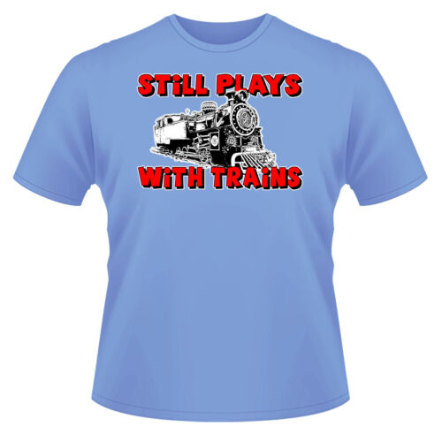 Ideal Gift or Birthday Present. Still Plays With Trains Mens Funny T-Shirt