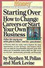 Starting Over: How to Change Careers or Start Your Own Business by Stephen M Pollan, Mark Levine (Paperback / softback, 1997)