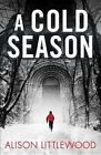 A Cold Season by Alison Littlewood (Paperback / softback)