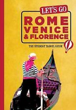 Let's Go Rome, Venice & Florence: The Student Travel Guide, Harvard Student Agen