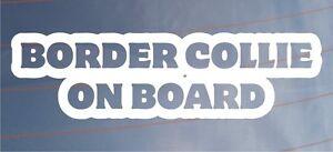 Border-Collie-a-Bord-Voiture-Fantaisie-CAMIONNETTE-AUTOCOLLANT-vitrage-Ideal