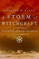 Pivotal Moments in American History: A Storm of Witchcraft : The Salem Trials and the American Experience by Emerson W. Baker (2016, Paperback)