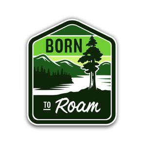 Born to Roam Adventure Sticker 4 X 3.5 for laptops cars RV's Trucks Kayaks etc