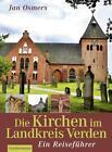 Die Kirchen im Landkreis Verden von Jan Osmers (2015, Taschenbuch)