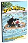 Oor Wullie: Oor Wullie! Your Wullie! A'body's Wullie! by Parragon Books Ltd (Paperback, 2016)