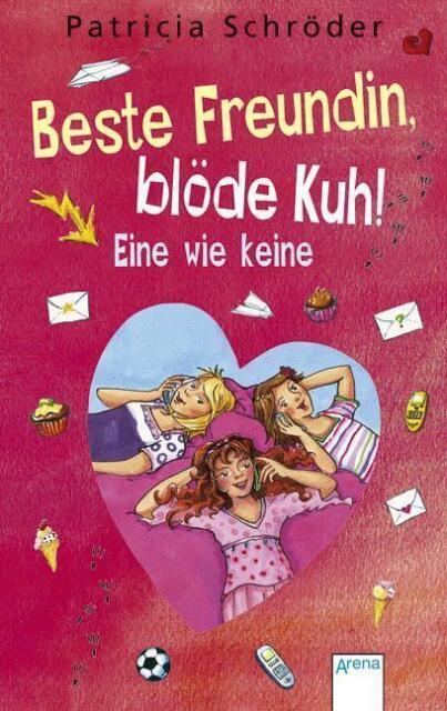 Beste Freundin, blöde Kuh! Eine wie keine von Patricia Schröder (2007, Gebunden…
