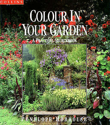 Penelope Hobhouse, Colour In Your Garden, Hardcover, Excellent Book
