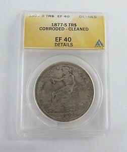 1877-S-Trade-Dollar-ANACS-Graded-EF40-Details-Corroded-Cleaned-1-90-Silver