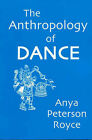The Anthropology of Dance by Anya Peterson Royce (Paperback, 2002)
